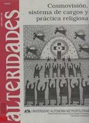 Cosmovisión, sistemas de cargos y práctica religiosa