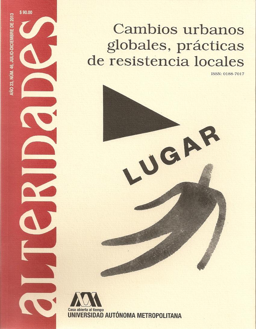 Cambios urbanos globales, prácticas de resistencia locales